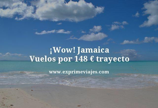 ¡WOW! VUELOS A JAMAICA POR 148EUROS TRAYECTO