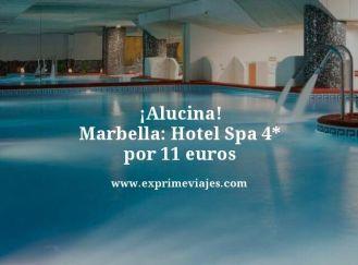 alucina Marbella hotel 4 estrellas hotel spa 4 estrellas por 11 euros