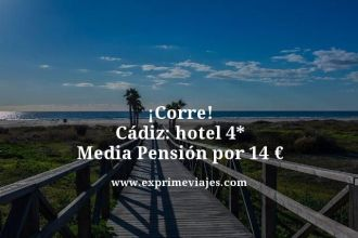 corre Cadiz hotel 4 estrellas media pension por 14 euros