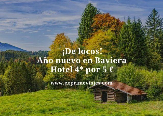 de locos año nuevo en Baviera hotel 4 estrellas por 5 euros