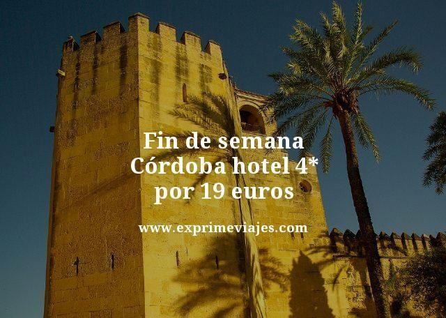 fin de semana cordoba hotel 4 estrellas por 19 euros