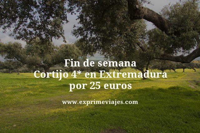 fin de semana cortijo 4 estrellas en Extremadura por 25 euros