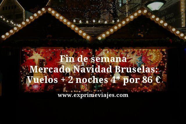 fin de semana mercado navidad bruselas vuelos mas 2 noches 4 estrellas por 86 euros
