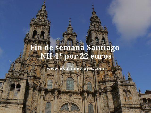 fin de semana Santiago nh 4 estrellas por 22 euros