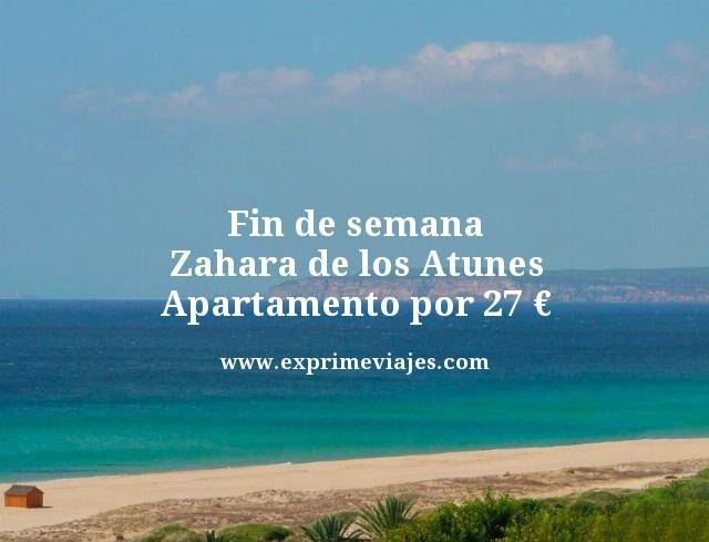 FIN DE SEMANA ZAHARA DE LOS ATUNES: APARTAMENTO 27EUROS