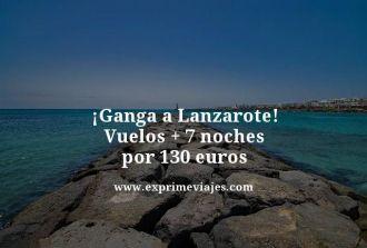 Ganga-a-Lanzarote-Vuelos--7-noches-por-130-euros
