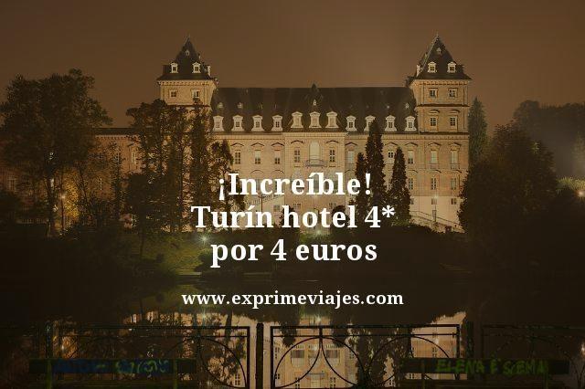 increíble turin hotel 4 estrellas por 4 euros