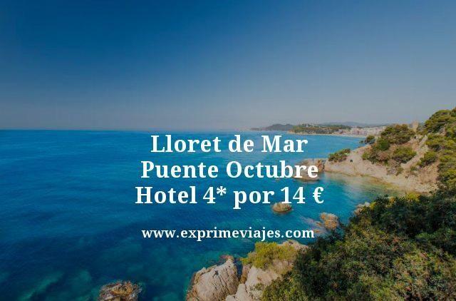 Lloret de mar puente octubre hotel 4 estrellas por 14 euros