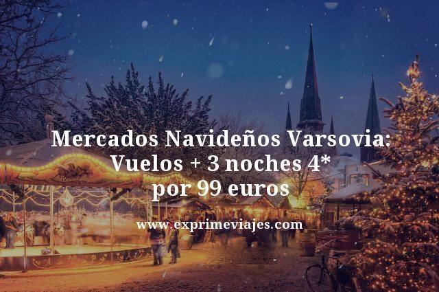 mercados navideños Varsovia vuelos mas 3 noches 4 estrellas por 99 euros