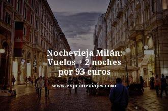 nochevieja milan vuelos mas dos noches por 93 euros