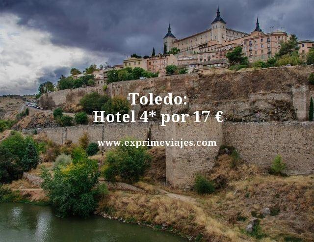 toledo hotel 4 estrellas por 17 euros