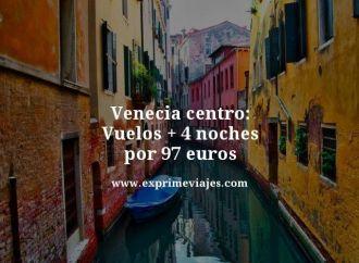 venecia centro vuelos mas 4 noches por 97 euros