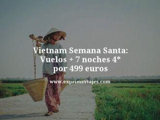 Vietnam-Semana-Santa-Vuelos--7-noches-4-estrellas-por-499-euros