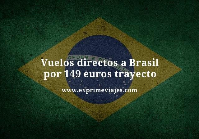 vuelos directos a brasil por 149 euros trayecto
