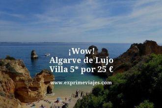 wow Algarve de lujo villa 5 estrellas por 25 euros