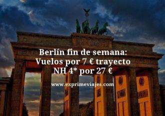 berlin fin de semana vuelos por 7 euros trayecto nh 4 estrellas por 27 euros