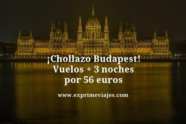 ¡CHOLLAZO BUDAPEST! VUELOS + 3 NOCHES POR 56EUROS