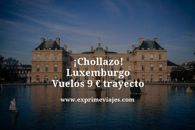 Chollazo-Luxemburgo-Vuelos-9-euros-trayecto