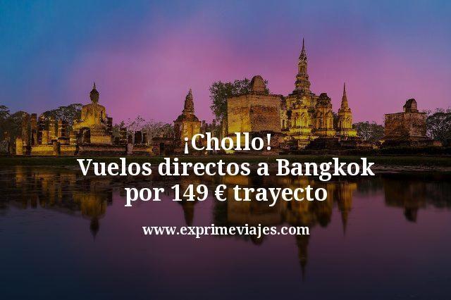 ¡Chollo! Vuelos directos a Bangkok por 149euros trayecto