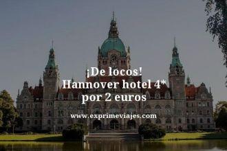 de locos Hannover hotel 4 estrellas por 2 euros