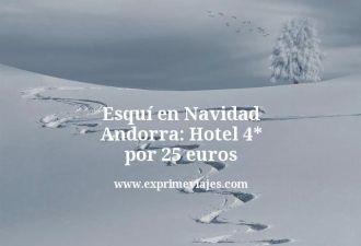 esqui en navidad Andorra hotel 4 estrellas por 25 euros