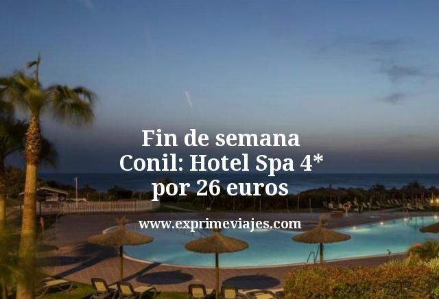 fin de semana Conil hotel spa 4 estrellas por 26 euros