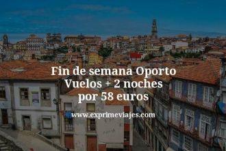 fin de semana oporto vuelos mas dos noches por 58 euros