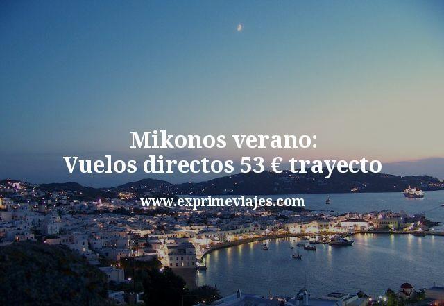 Mikonos-verano-Vuelos-directos-53-euros-trayecto