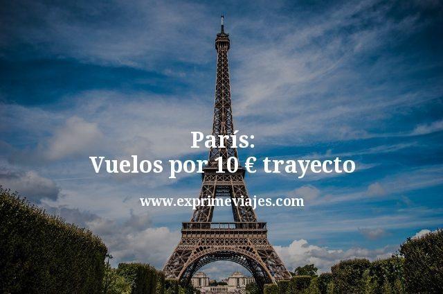 paris vuelos por 10 euros trayecto
