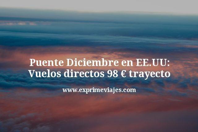 Puente-Diciembre-en-EEUU-Vuelos-directos-98-euros-trayecto