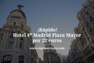 error-precio-Hotel-4-estrellas-Madrid-Plaza-Mayor-por-22-euros