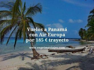 vuelos a panama con air Europa por 185 euros trayecto