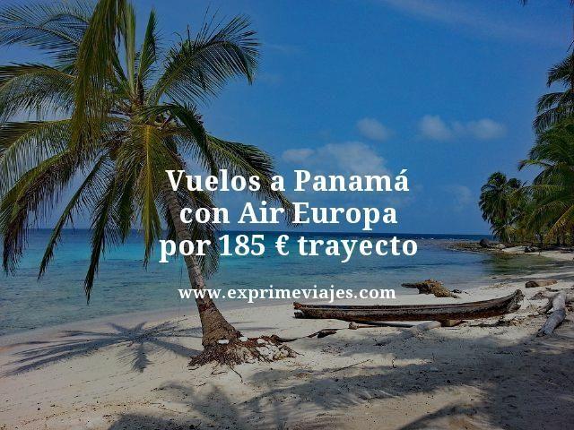 VUELOS A PANAMÁ CON AIREUROPA POR 185EUROS TRAYECTO