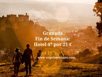 granada fin de semana hotel 4 estrellas 21 euros
