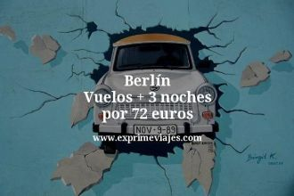 Berlín Vuelos mas 3 noches por 72 euros