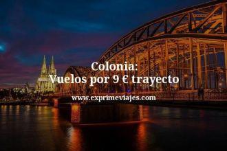 colonia vuelos por 9 euros trayecto