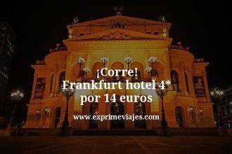 corre Frankfurt hotel 4 estrellas por 14 euros