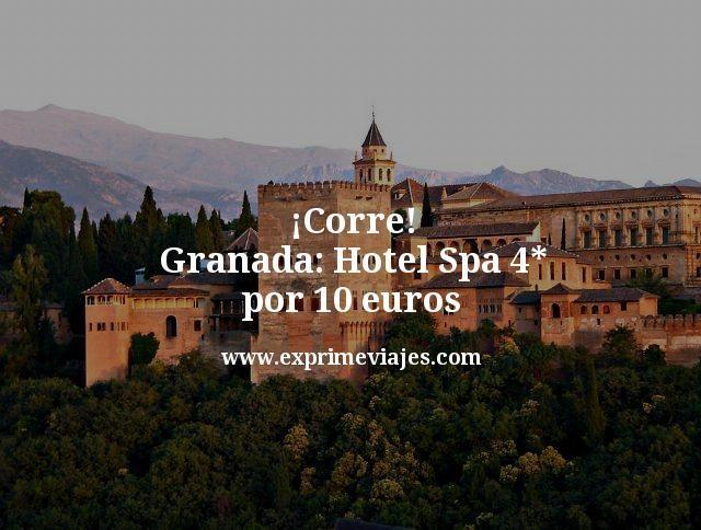 corre granada hotel spa 4 estrellas por 10 euros