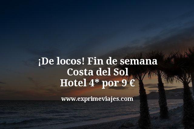 ¡De locos! Fin de semana Costa del Sol: Hotel 4* por 9euros