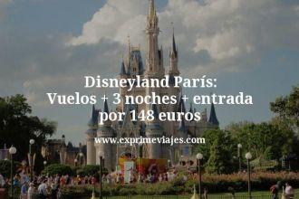 Disneyland París Vuelos mas 3 noches mas entrada por 148 euros