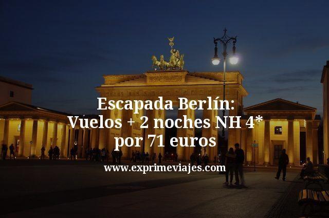 escapada berlin vuelos mas 2 noches nh 4 estrellas por 71 euros