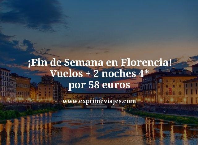 ¡Chollazo! Fin de Semana Florencia: vuelos + 2 noches 4* por 58euros