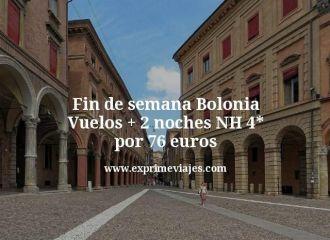 Fin de semana Bolonia Vuelos mas 2 noches NH 4 estrellas por 76 euros