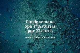 fin de semana spa 4 estrellas asturias por 23 euros