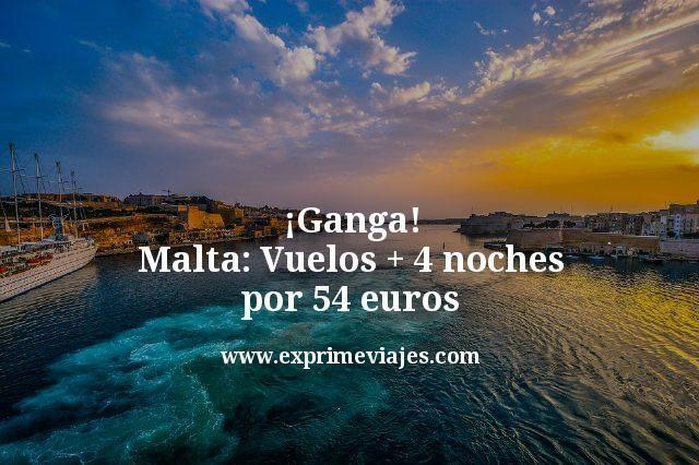ganga malta vuelos mas 4 noches por 54 euros