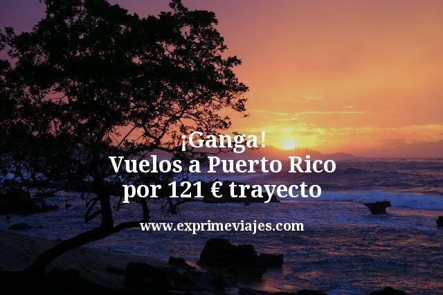 ¡Ganga! Vuelos a Puerto Rico por 121euros trayecto