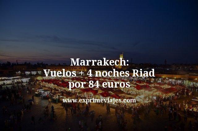 Marrakech: Vuelos + 4 noches riad por 84euros