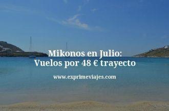 mikonos en julio vuelos por 48 euros trayecto