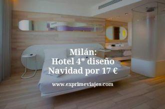 milan hotel 4 estrellas diseño navidad por 17 euros