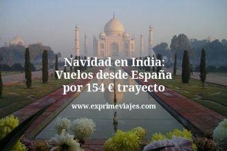 navidad en india vuelos desde España por 154 euros trayecto